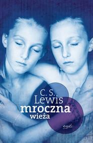 okładka Mroczna Wieża, Książka | C.S. Lewis