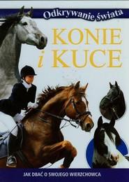 okładka Konie i kuce Jak dbać o swojego wierzchowca, Książka | Praca Zbiorowa