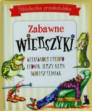 okładka Biblioteczka przedszkolaka Zabawne wierszyki, Książka   Aleksander Kern Ludwik Jerzy Śliwiak Tadeusz Fredro
