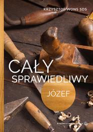 okładka Cały sprawiedliwy Józef, Książka | Krzysztof Wons