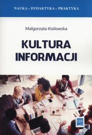 okładka Kultura informacji, Książka   Kisilowska Małgorzata