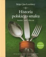 okładka Historia polskiego smaku Kuchnia, stół, obyczaje, Książka | Maja  Łozińska, Jan  Łoziński