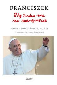 okładka Bóg szuka nas na marginesie. Słowa z Domu Świętej Marty, Książka | Papież Franciszek