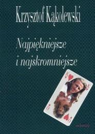 okładka Najpiękniejsze i najskromniejsze, Książka | Krzysztof Kąkolewski