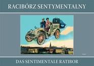 okładka Racibórz sentymentalny Das sentimentale Ratibor, Książka | Grzegorz Wawoczny