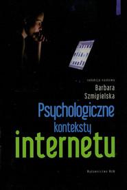 okładka Psychologiczne konteksty internetu, Książka |