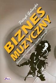 okładka Biznes muzyczny Ekonomiczne i marketingowe aspekty fonografii, Książka | Gałuszka Patryk