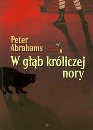 okładka W głąb króliczej nory, Książka   Abrahams Peter