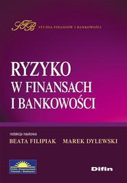 okładka Ryzyko w finansach i bankowości, Książka | Beata Filipiak, Marek Dylewski