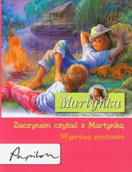 okładka Martynka Zaczynam czytać z Martynką Wyprawa pontonem, Książka   Gilbert Delahaye