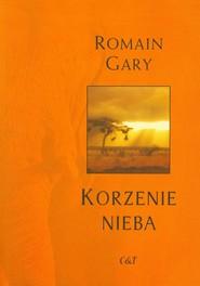 okładka Korzenie nieba, Książka   Gary Romain