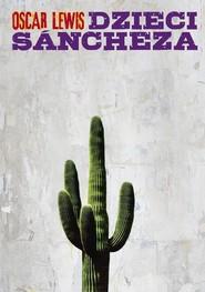 okładka Dzieci Sancheza Autobiografia rodziny meksykańskiej, Książka | Lewis Oscar