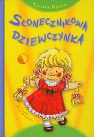 okładka Słonecznikowa Dziewczynka, Książka | Renata Opala