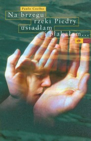 okładka Na brzegu rzeki Piedry usiadłam i płakałam..., Książka | Paulo Coelho