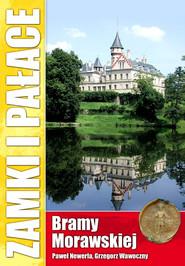 okładka Zamki i pałace Bramy Morawskiej, Książka | Paweł Newerla, Grzegorz Wawoczny