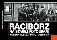 okładka Racibórz na starej fotografii Ratibor auf alten Fotografien, Książka | Grzegorz Wawoczny