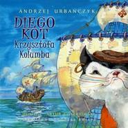 okładka Diego Kot Krzysztofa Kolumba, Książka | Urbańczyk Andrzej