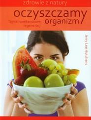 okładka Oczyszczamy organizm Tajniki weekendowej regeneracji, Książka | Jerry Lee Hutchens
