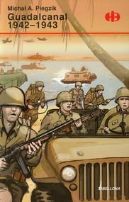 okładka Guadalcanal 1942-1943, Książka | Michał A. Piegzik
