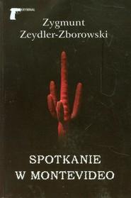 okładka Spotkanie w Montevideo, Książka | Zygmunt Zeydler-Zborowski
