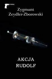 okładka Akcja Rudolf, Książka | Zygmunt Zeydler-Zborowski