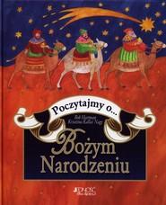 okładka Poczytajmy o Bożym Narodzeniu, Książka   Bob Hartman, Krisztina Kallai Nagy