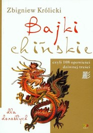 okładka Bajki chińskie Dla dorosłych czyli 108 opowieści dziwnej treści, Książka | Zbigniew Królicki