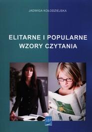 okładka Elitarne i popularne wzory czytania, Książka   Kołodziejska Jadwiga