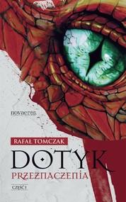 okładka Dotyk przeznaczenia Część 1, Książka | Rafał  Tomczak
