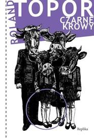 okładka Czarne krowy, Książka | Topor Roland