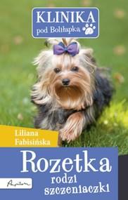 okładka Klinika pod Boliłapką Rozetka rodzi szczeniaczki, Książka | Liliana Fabisińska