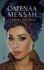 okładka Gorzka czekolada, Książka | Mensah Omenaa