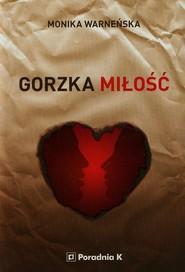 okładka Gorzka miłość, Książka | Monika Warneńska