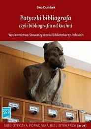 okładka Potyczki bibliografa czyli bibliografia od kuchni, Książka   Dombek Ewa