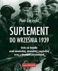 okładka Suplement do września 1939 Ordre de Bataille armii niemieckiej, słowackiej i sowieckiej wraz z obsadami personalnymi, Książka | Zarzycki Piotr