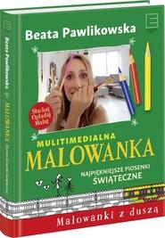 okładka Multimedialna Malowanka Najpiękniejsze piosenki świąteczne, Książka | Beata Pawlikowska