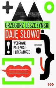 okładka Daję słowo Wędrówki po języku i literaturze, Książka | Leszczyński Grzegorz