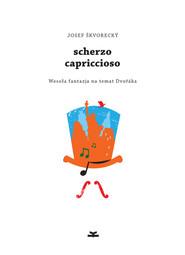 okładka Scherzo capriccioso, Książka | Josef Škvorecký