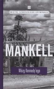 okładka Mózg Kennedyego, Książka | Henning Mankell