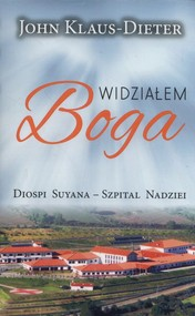 okładka Widziałem Boga Diospi Suyana  Szpital Nadziei, Książka | Klaus-Dieter John