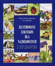 okładka Ilustrowany leksykon dla najmłodszych z suplementem, Książka | Elżbieta Zechenter-Spławińska, Ewa  Stadtmuller