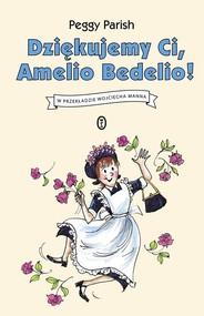 okładka Dziękujemy Ci, Amelio Bedelio!, Książka | Parish Peggy