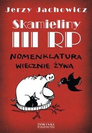 okładka Skamieliny III RP Nomenklatura wiecznie żywa, Książka | Jerzy Jachowicz