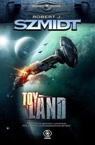 okładka Toy Land, Książka   Robert J. Szmidt