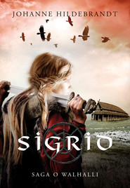 okładka Saga o Walhalli 1 Sigrid, Książka | Johanne Hildebrandt