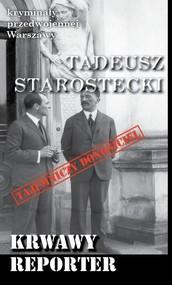 okładka Krwawy reporter, Książka   Starostecki Tadeusz