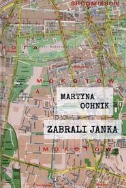 okładka Zabrali Janka, Książka | Martyna Ochnik
