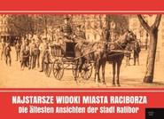 okładka Najstarsze widoki miasta Raciborza Die ältesten Ansichten der Stadt Ratibor, Książka | Grzegorz Wawoczny