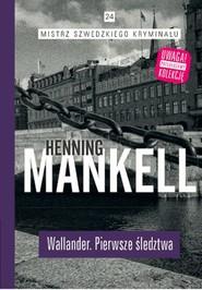 okładka Wallander Pierwsze śledztwo, Książka | Henning Mankell