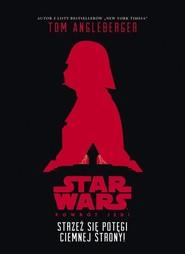 okładka Star Wars Strzeż się potęgi ciemnej strony, Książka | Agleberger Tom